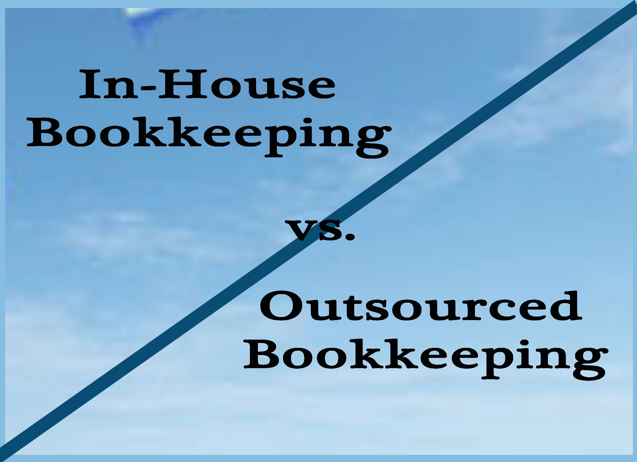 Inhouse Bookkeeping vs Outsourced Bookkeeping